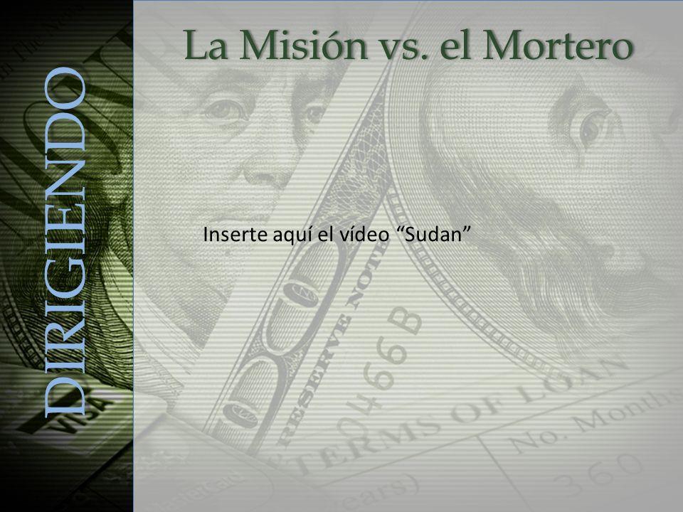 La Misión vs. el MorteroLa Misión vs. el Mortero DIRIGIENDO Inserte aquí el vídeo Sudan