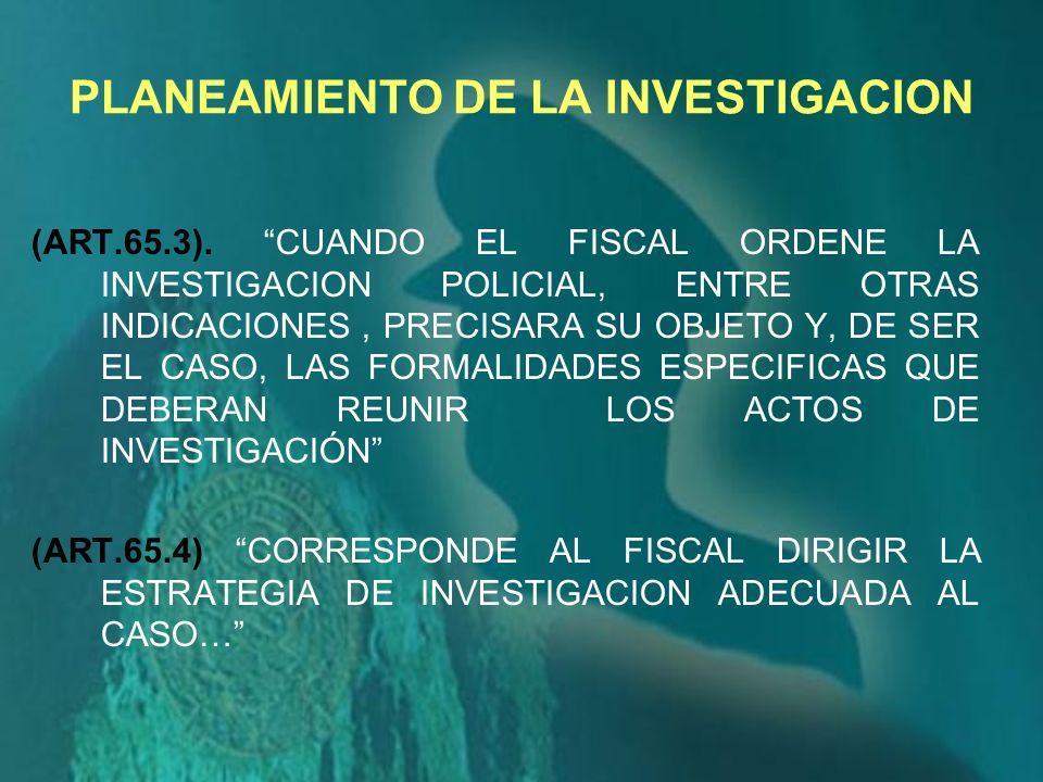LA POLICIA al tomar conocimiento del DELITO El Fiscal LA POLICIA NACIONAL ELEMENTOS DE PRUEBAS que sirvan de aplicación a la LEY PENAL LA POLICIA NACI