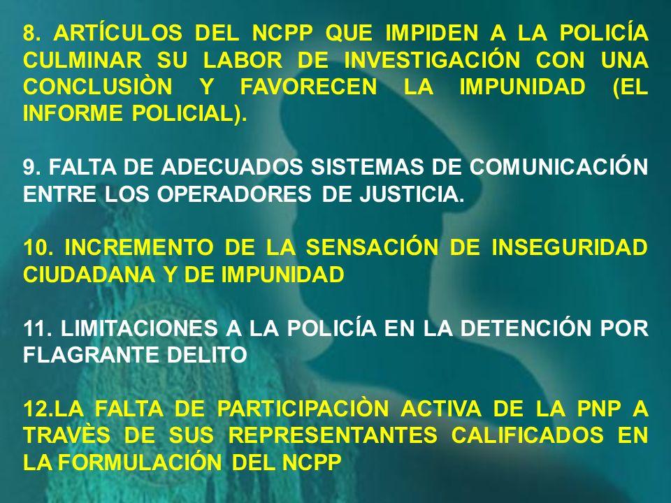 INFORMAR MOTIVO DE DETENCION LA POLICIA TIENE LA OBLIGACION DE INFORMAR AL IMPUTADO LA CAUSA O MOTIVO DE SU DETENCION (ART.