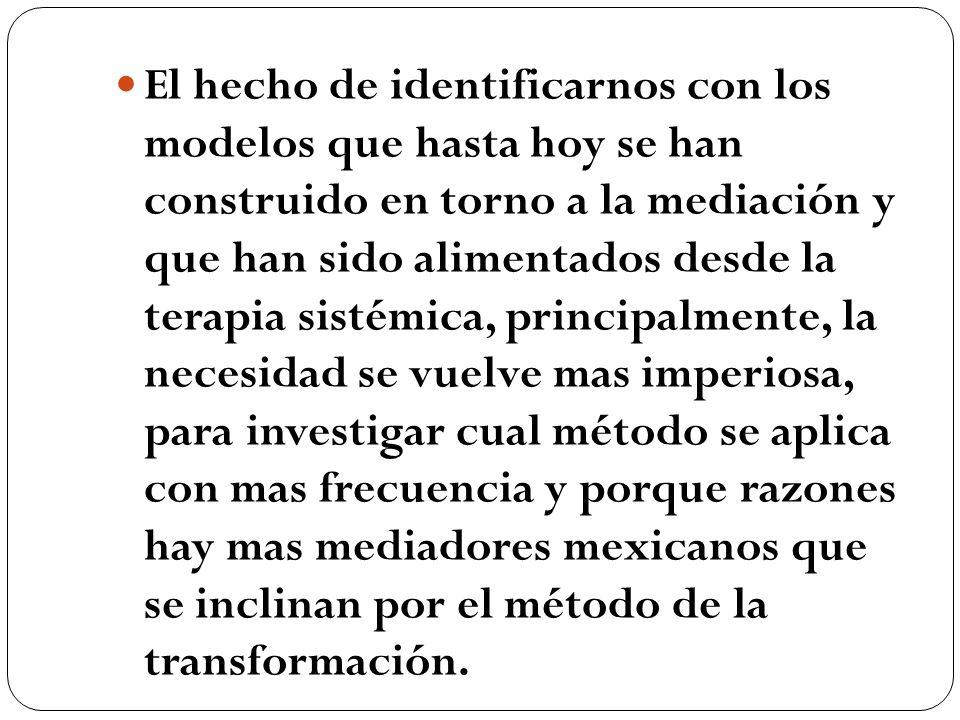 El hecho de identificarnos con los modelos que hasta hoy se han construido en torno a la mediación y que han sido alimentados desde la terapia sistémi