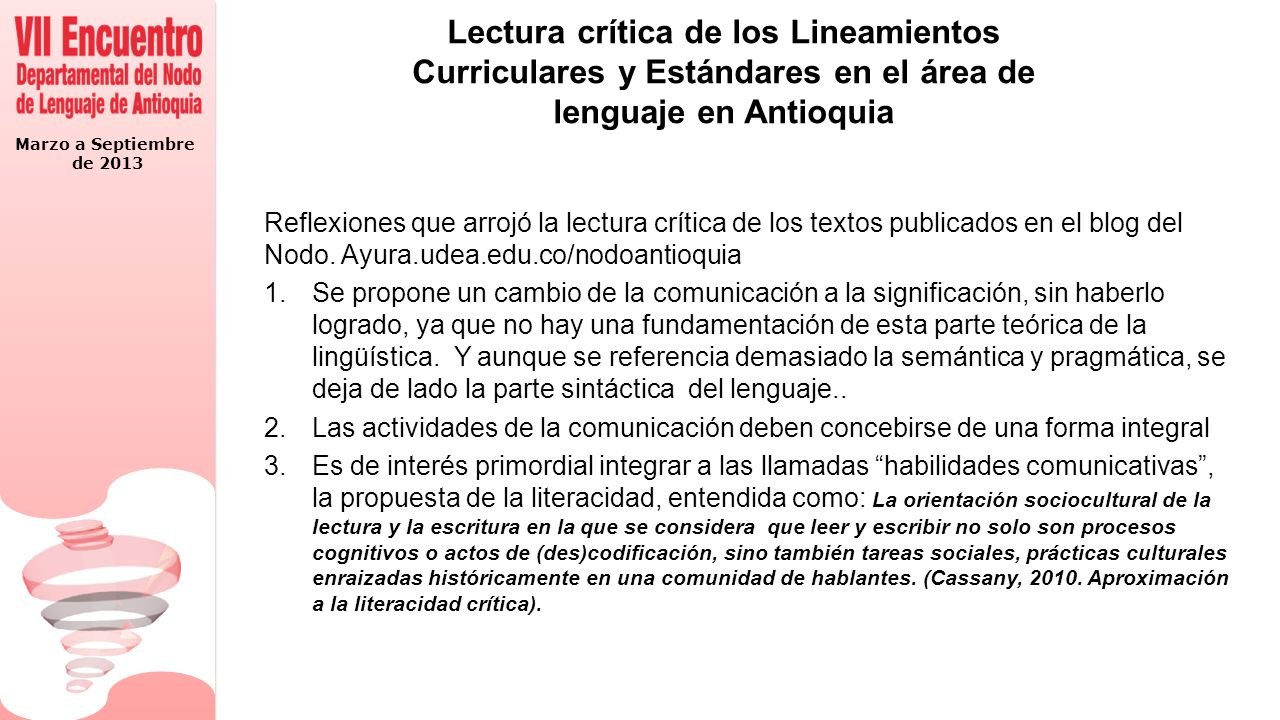 Marzo a Septiembre de 2013 Lectura crítica de los Lineamientos Curriculares y Estándares en el área de lenguaje en Antioquia Reflexiones que arrojó la