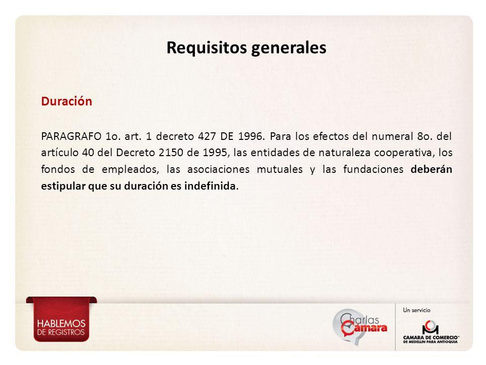 Duración PARAGRAFO 1o. art. 1 decreto 427 DE 1996. Para los efectos del numeral 8o. del artículo 40 del Decreto 2150 de 1995, las entidades de natural