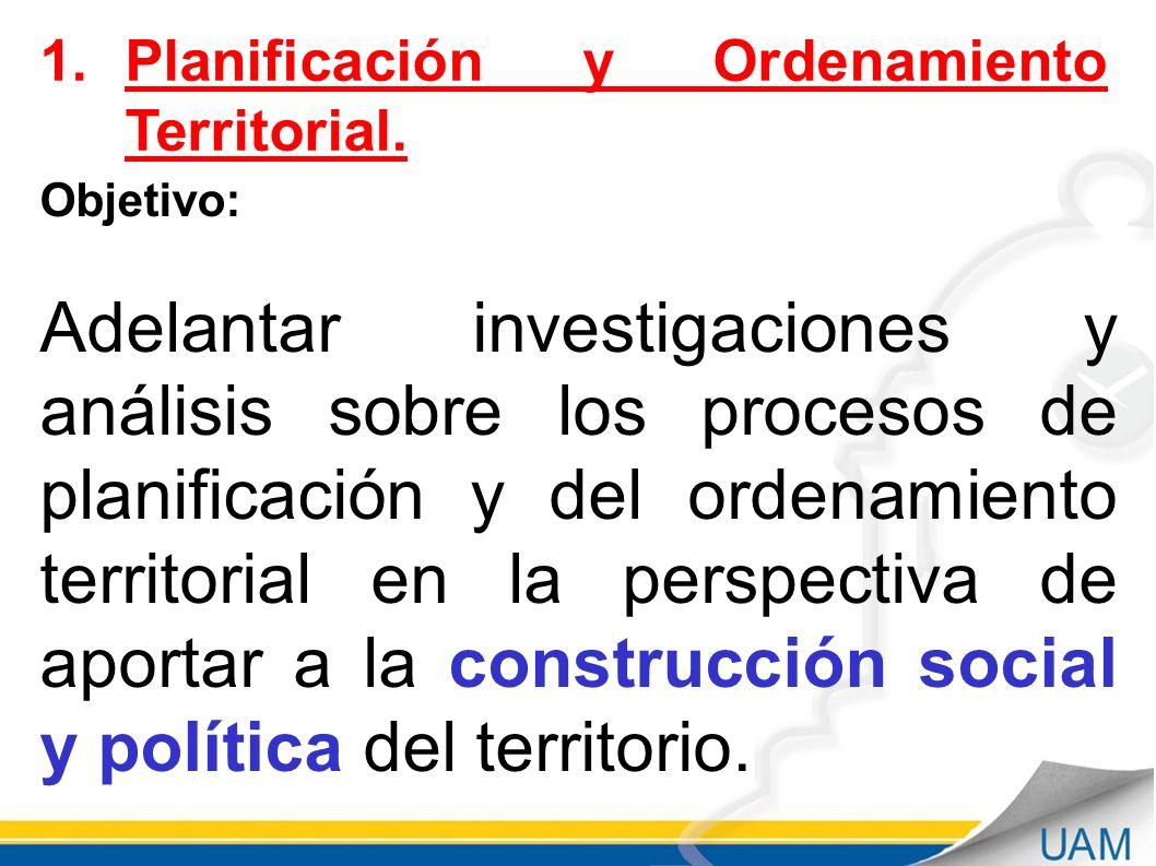 Septiembre - 2011 1.Planificación y Ordenamiento Territorial. Objetivo: Adelantar investigaciones y análisis sobre los procesos de planificación y del