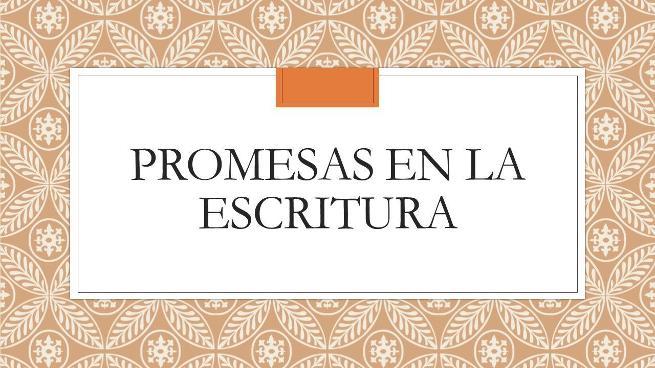 PROMESAS EN LA ESCRITURA