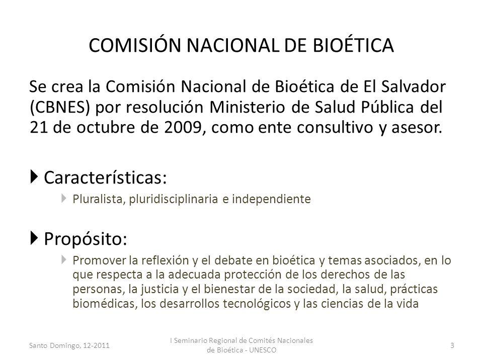 COMISIÓN NACIONAL DE BIOÉTICA Se crea la Comisión Nacional de Bioética de El Salvador (CBNES) por resolución Ministerio de Salud Pública del 21 de oct