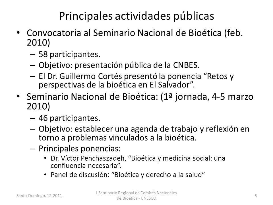 Principales actividades públicas Convocatoria al Seminario Nacional de Bioética (feb. 2010) – 58 participantes. – Objetivo: presentación pública de la