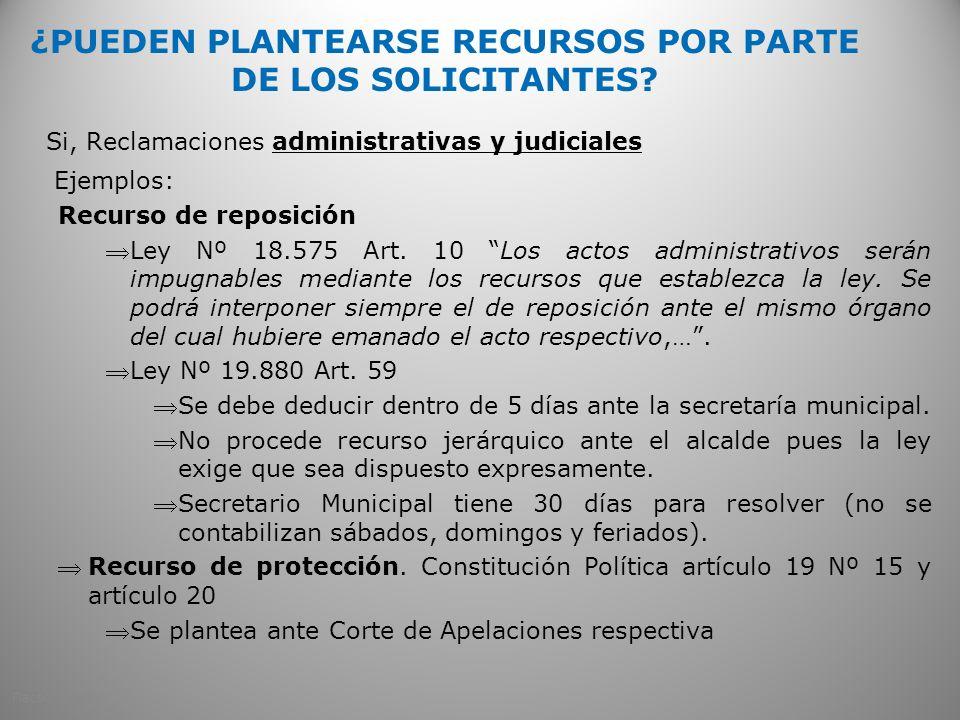 ¿PUEDEN PLANTEARSE RECURSOS POR PARTE DE LOS SOLICITANTES? Si, Reclamaciones administrativas y judiciales Ejemplos: Recurso de reposición Ley Nº 18.57