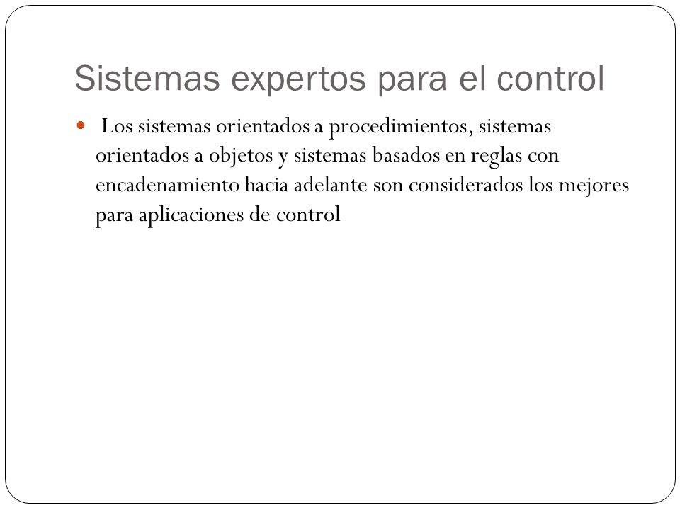 Sistemas expertos para el control Los sistemas orientados a procedimientos, sistemas orientados a objetos y sistemas basados en reglas con encadenamie