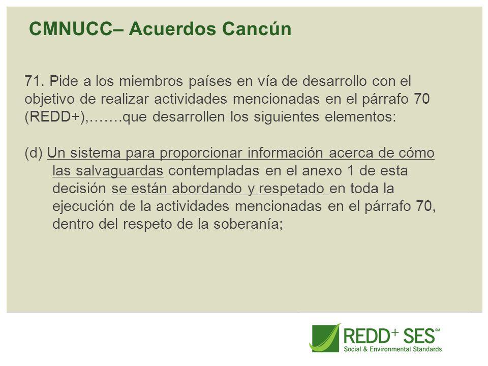 CMNUCC– Acuerdos Cancún 71. Pide a los miembros países en vía de desarrollo con el objetivo de realizar actividades mencionadas en el párrafo 70 (REDD