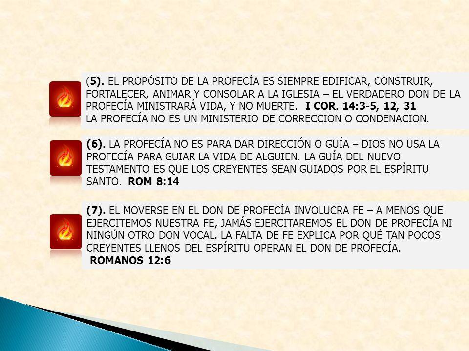 (5). EL PROPÓSITO DE LA PROFECÍA ES SIEMPRE EDIFICAR, CONSTRUIR, FORTALECER, ANIMAR Y CONSOLAR A LA IGLESIA – EL VERDADERO DON DE LA PROFECÍA MINISTRA