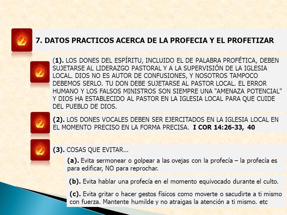 7. DATOS PRACTICOS ACERCA DE LA PROFECIA Y EL PROFETIZAR (1). LOS DONES DEL ESPÍRITU, INCLUIDO EL DE PALABRA PROFÉTICA, DEBEN SUJETARSE AL LIDERAZGO P