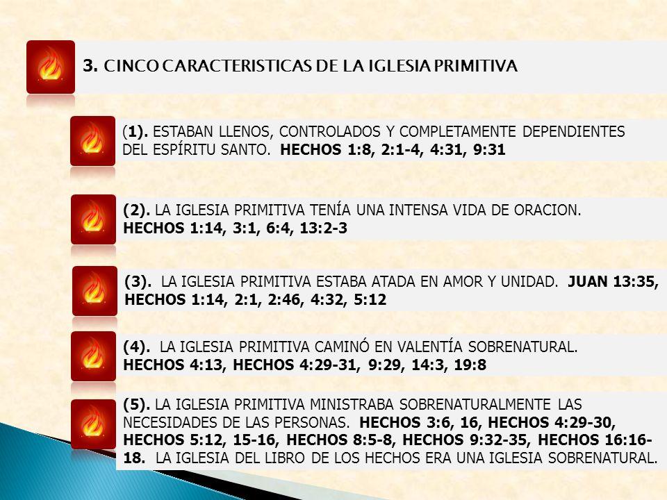 3. CINCO CARACTERISTICAS DE LA IGLESIA PRIMITIVA (1). ESTABAN LLENOS, CONTROLADOS Y COMPLETAMENTE DEPENDIENTES DEL ESPÍRITU SANTO. HECHOS 1:8, 2:1-4,