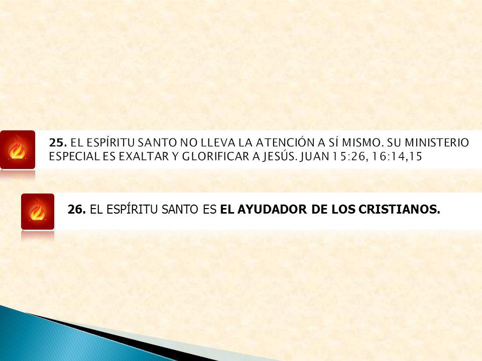 26. EL ESPÍRITU SANTO ES EL AYUDADOR DE LOS CRISTIANOS.