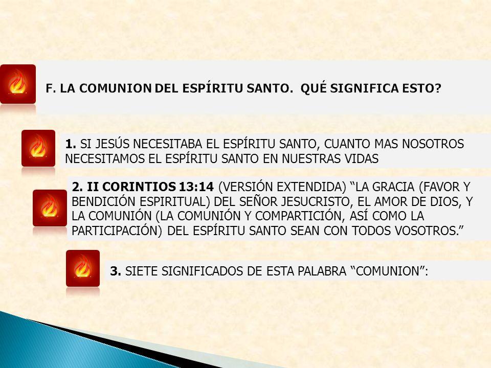 1. SI JESÚS NECESITABA EL ESPÍRITU SANTO, CUANTO MAS NOSOTROS NECESITAMOS EL ESPÍRITU SANTO EN NUESTRAS VIDAS 2. II CORINTIOS 13:14 (VERSIÓN EXTENDIDA
