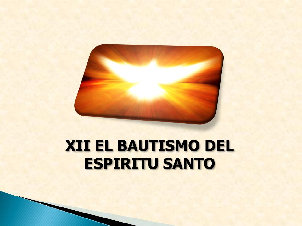 XII EL BAUTISMO DEL ESPIRITU SANTO