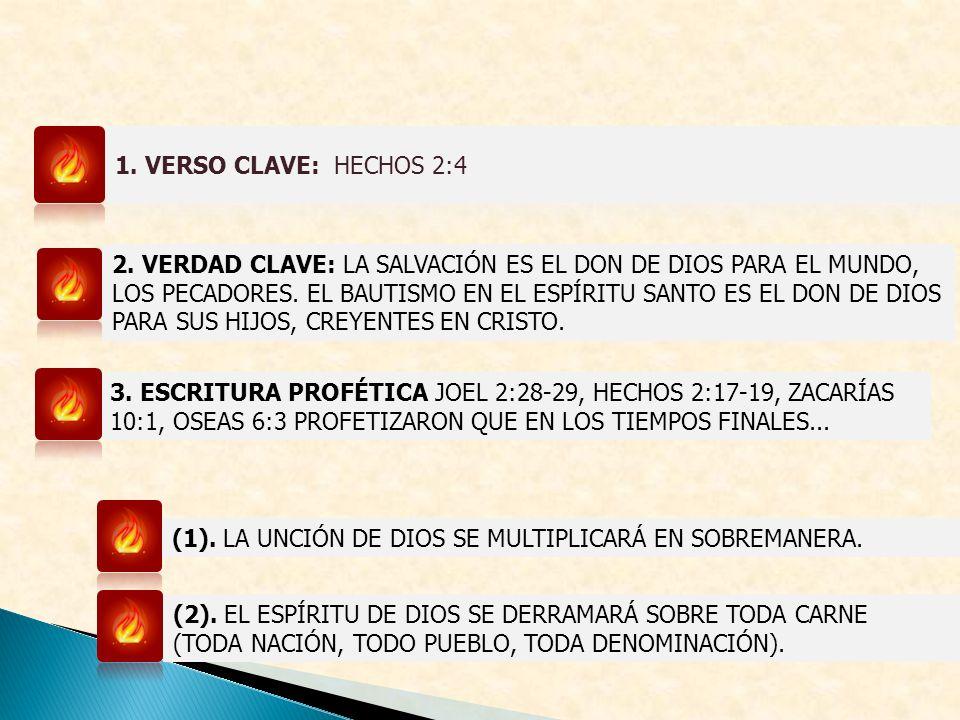2. VERDAD CLAVE: LA SALVACIÓN ES EL DON DE DIOS PARA EL MUNDO, LOS PECADORES. EL BAUTISMO EN EL ESPÍRITU SANTO ES EL DON DE DIOS PARA SUS HIJOS, CREYE