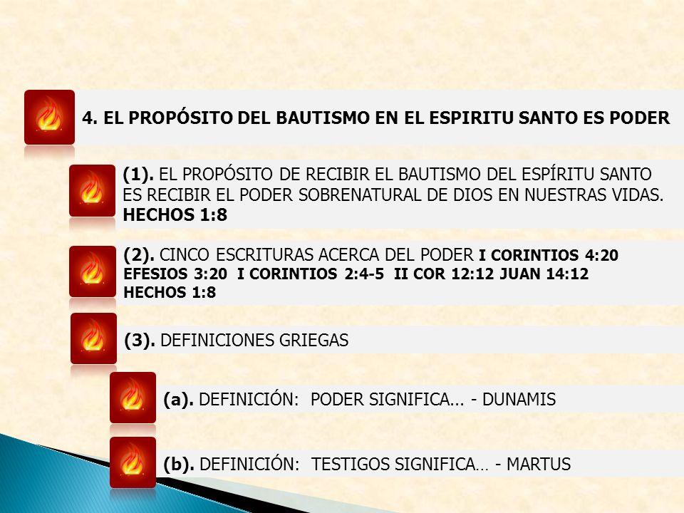 (1). EL PROPÓSITO DE RECIBIR EL BAUTISMO DEL ESPÍRITU SANTO ES RECIBIR EL PODER SOBRENATURAL DE DIOS EN NUESTRAS VIDAS. HECHOS 1:8 (2). CINCO ESCRITUR