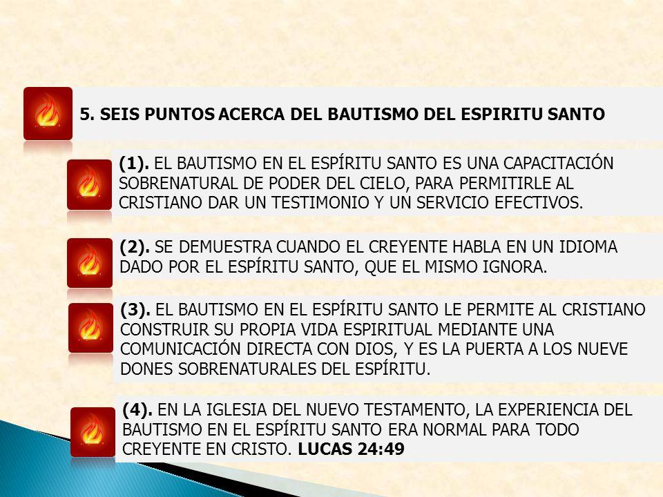 (1). EL BAUTISMO EN EL ESPÍRITU SANTO ES UNA CAPACITACIÓN SOBRENATURAL DE PODER DEL CIELO, PARA PERMITIRLE AL CRISTIANO DAR UN TESTIMONIO Y UN SERVICI