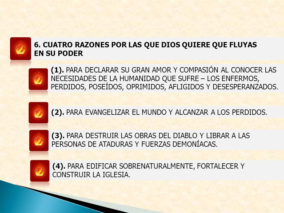 6.CUATRO RAZONES POR LAS QUE DIOS QUIERE QUE FLUYAS EN SU PODER (1).