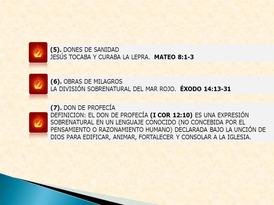 (5). DONES DE SANIDAD JESÚS TOCABA Y CURABA LA LEPRA. MATEO 8:1-3 (6). OBRAS DE MILAGROS LA DIVISIÓN SOBRENATURAL DEL MAR ROJO. ÉXODO 14:13-31 (7). DO