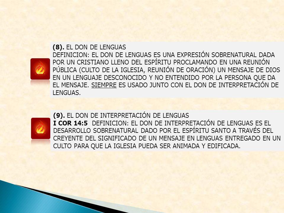 (8). EL DON DE LENGUAS DEFINICION: EL DON DE LENGUAS ES UNA EXPRESIÓN SOBRENATURAL DADA POR UN CRISTIANO LLENO DEL ESPÍRITU PROCLAMANDO EN UNA REUNIÓN