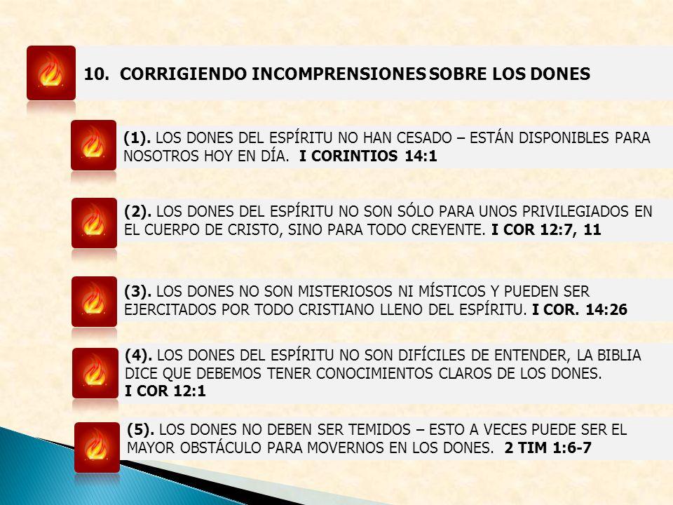 10. CORRIGIENDO INCOMPRENSIONES SOBRE LOS DONES (1). LOS DONES DEL ESPÍRITU NO HAN CESADO – ESTÁN DISPONIBLES PARA NOSOTROS HOY EN DÍA. I CORINTIOS 14