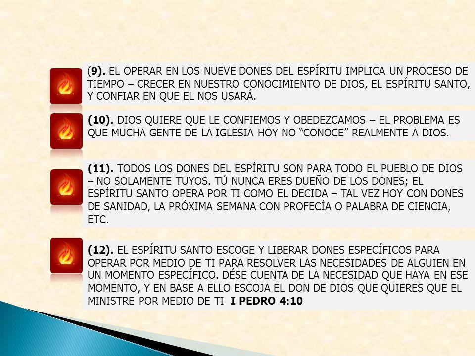 (9). EL OPERAR EN LOS NUEVE DONES DEL ESPÍRITU IMPLICA UN PROCESO DE TIEMPO – CRECER EN NUESTRO CONOCIMIENTO DE DIOS, EL ESPÍRITU SANTO, Y CONFIAR EN