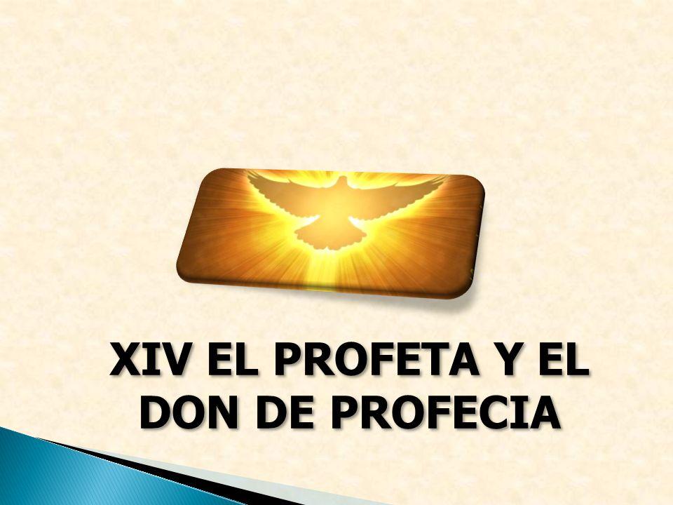 XIV EL PROFETA Y EL DON DE PROFECIA