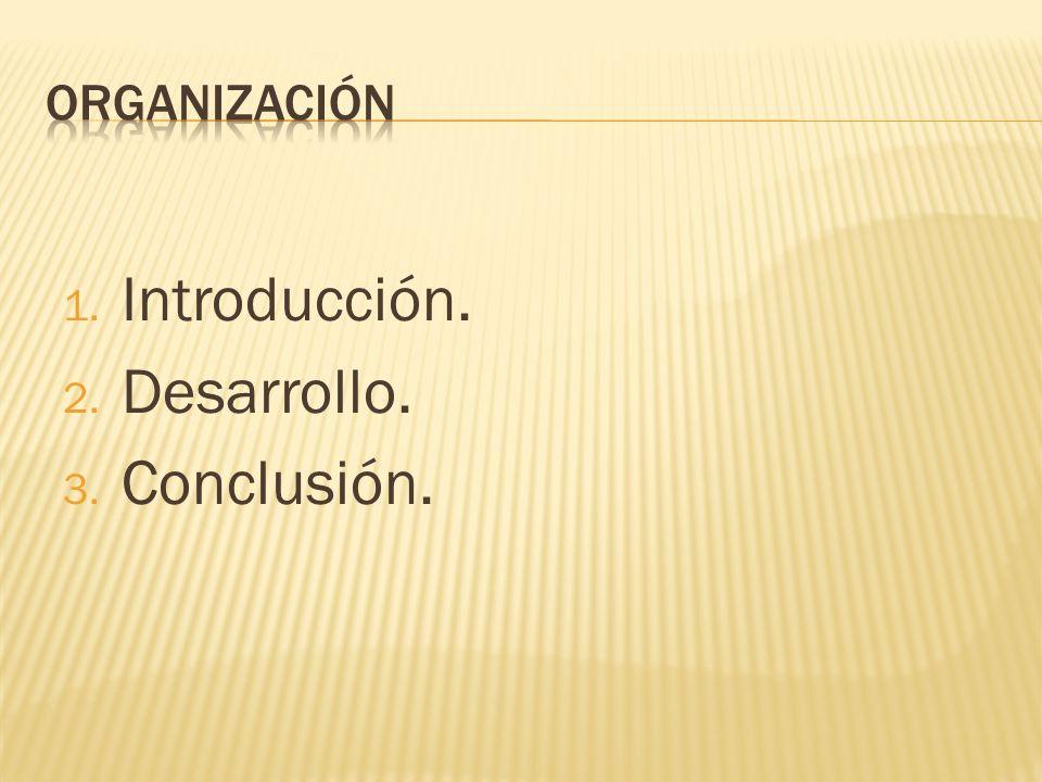 1. Introducción. 2. Desarrollo. 3. Conclusión.