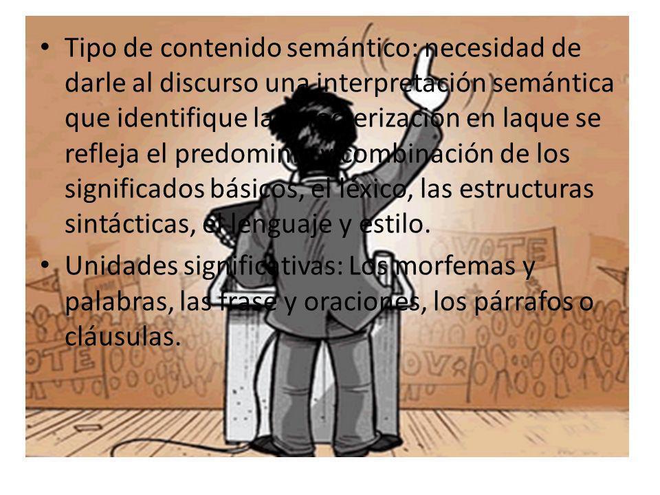 Tipo de contenido semántico: necesidad de darle al discurso una interpretación semántica que identifique la caracterización en laque se refleja el pre