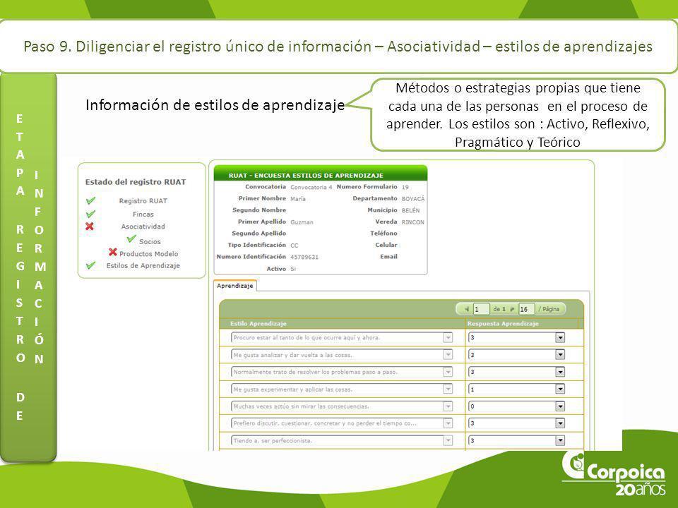 Paso 9. Diligenciar el registro único de información – Asociatividad – estilos de aprendizajes Información de estilos de aprendizaje Métodos o estrate