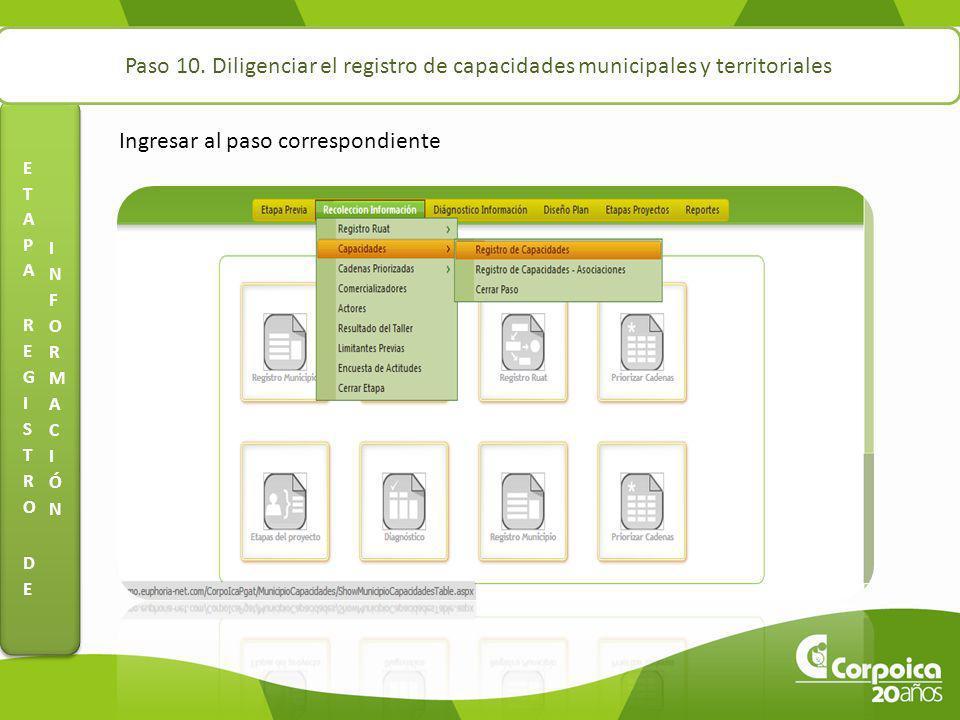 Paso 10. Diligenciar el registro de capacidades municipales y territoriales Ingresar al paso correspondiente