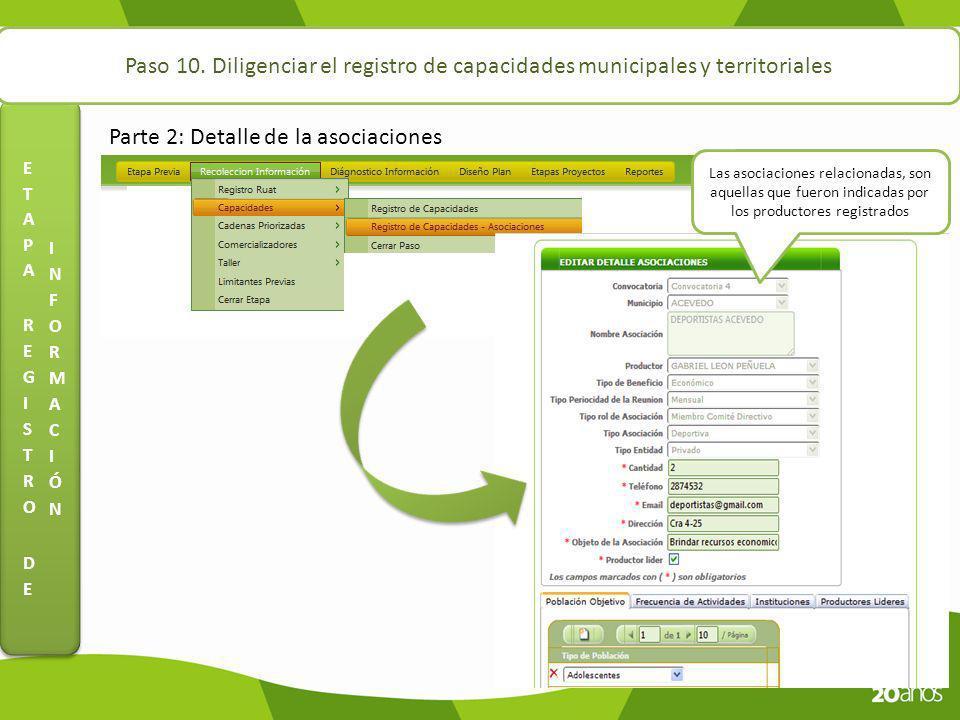 Paso 10. Diligenciar el registro de capacidades municipales y territoriales Parte 2: Detalle de la asociaciones Las asociaciones relacionadas, son aqu