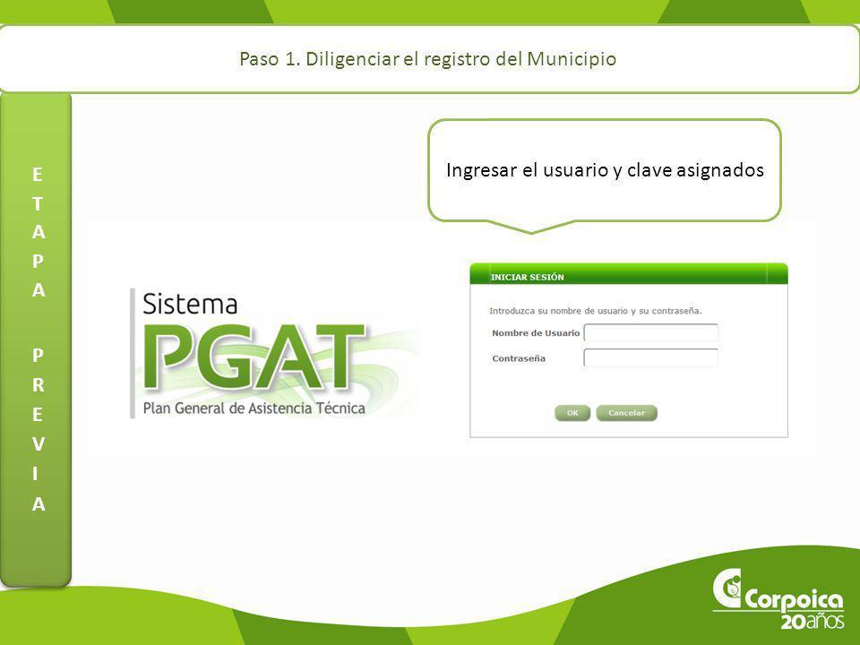 Paso 1. Diligenciar el registro del Municipio Ingresar el usuario y clave asignados