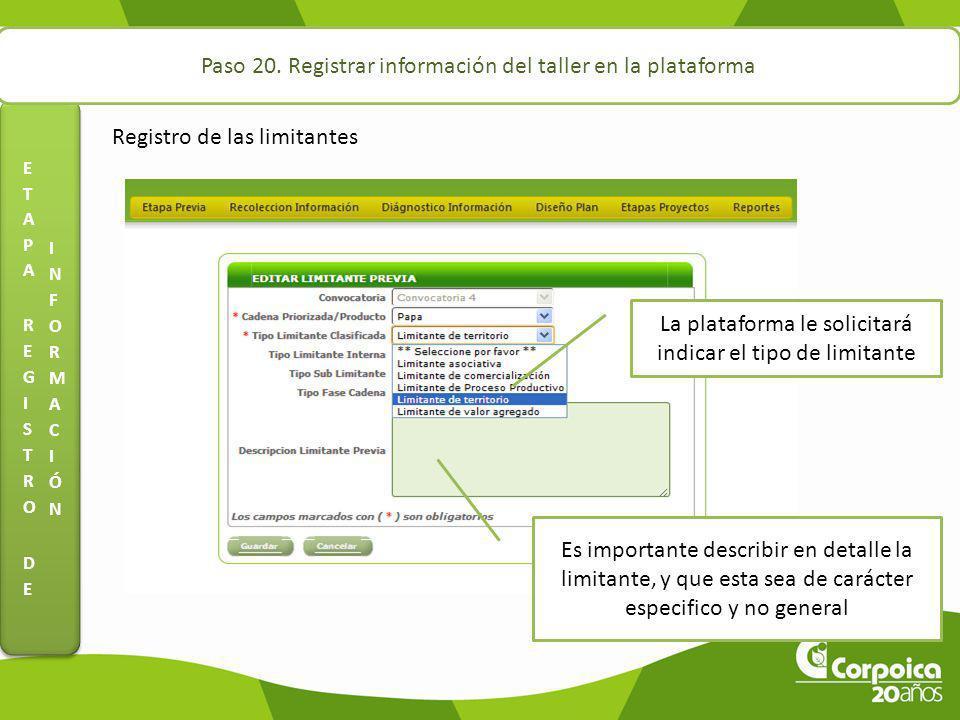 Paso 20. Registrar información del taller en la plataforma Registro de las limitantes La plataforma le solicitará indicar el tipo de limitante Es impo