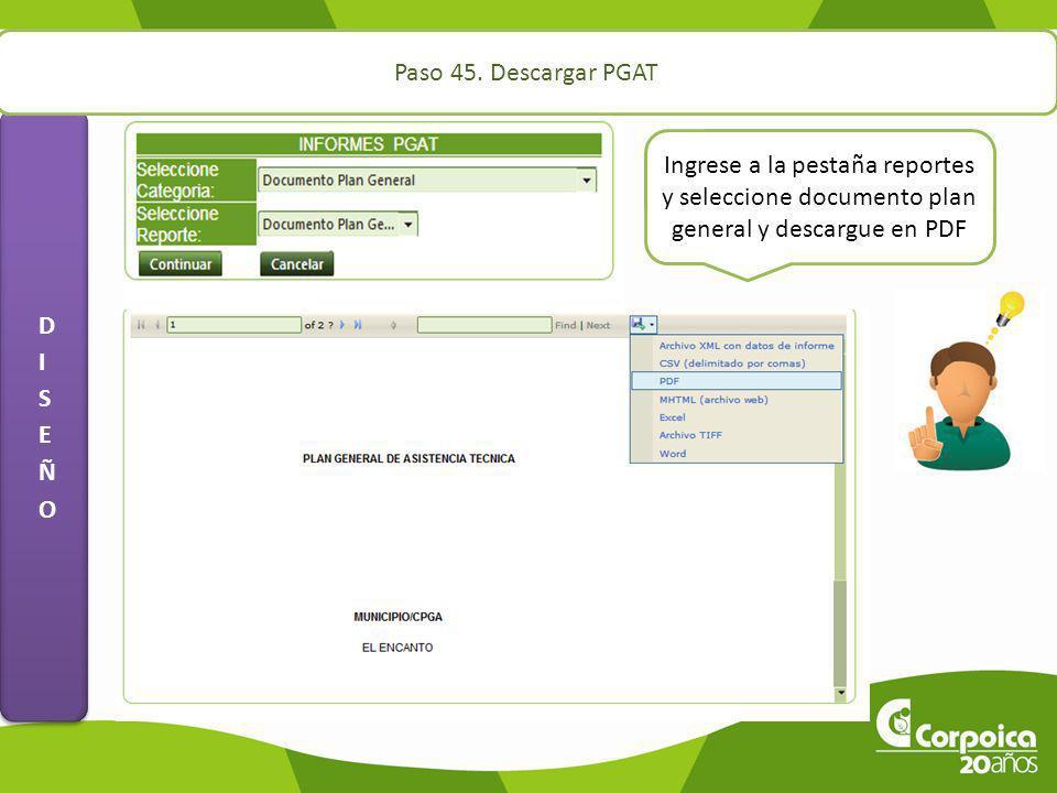 Paso 45. Descargar PGAT Ingrese a la pestaña reportes y seleccione documento plan general y descargue en PDF