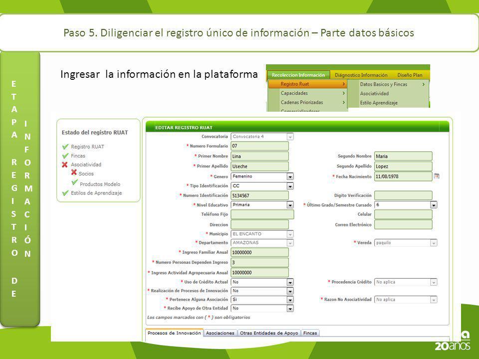 Paso 5. Diligenciar el registro único de información – Parte datos básicos Ingresar la información en la plataforma