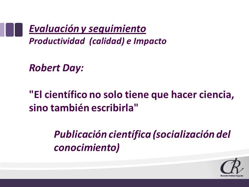 Evaluación y seguimiento Productividad (calidad) e Impacto Robert Day: