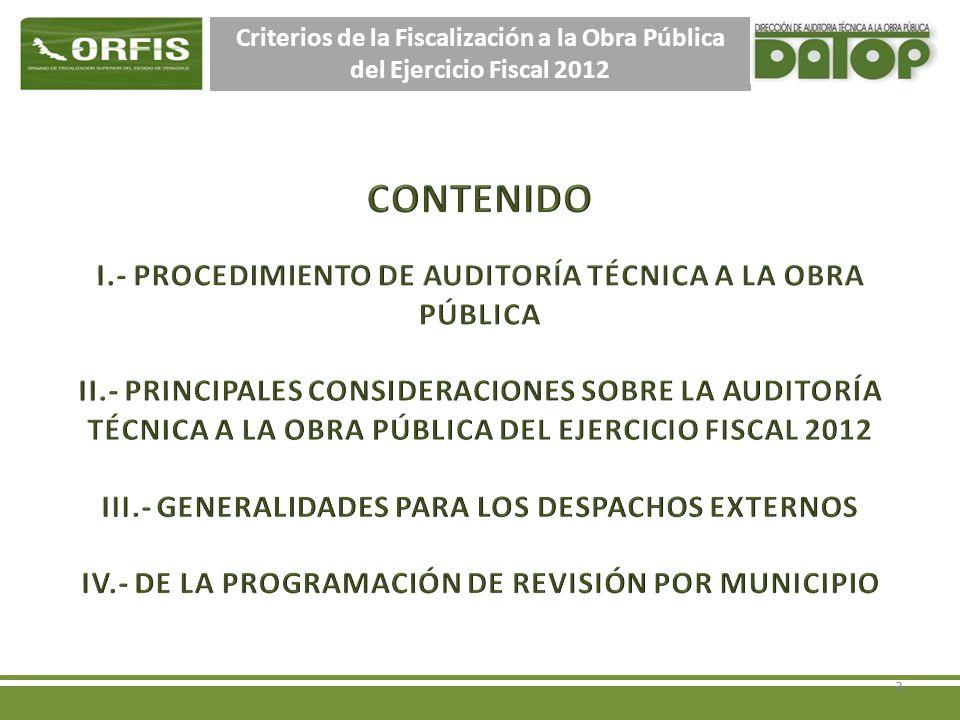 Criterios de la Fiscalización a la Obra Pública del Ejercicio Fiscal 2012 La revisión de los servicios relacionados con la obra, no formará parte en la cobertura de la muestra de auditoría (de obra) por tratarse de una acción.