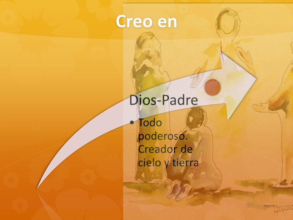 Creo en Dios-Padre Todo poderoso. Creador de cielo y tierra
