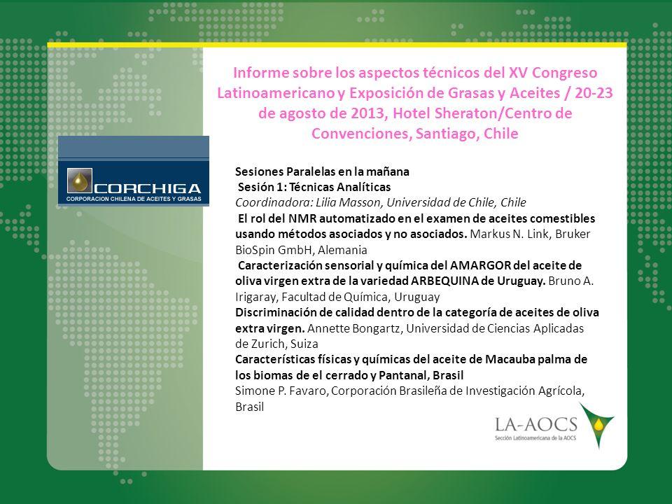 Sesiones Paralelas en la mañana Sesión 1: Técnicas Analíticas Coordinadora: Lilia Masson, Universidad de Chile, Chile El rol del NMR automatizado en e
