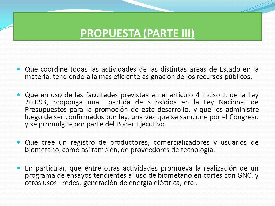 PROPUESTA (PARTE III) Que coordine todas las actividades de las distintas áreas de Estado en la materia, tendiendo a la más eficiente asignación de los recursos públicos.