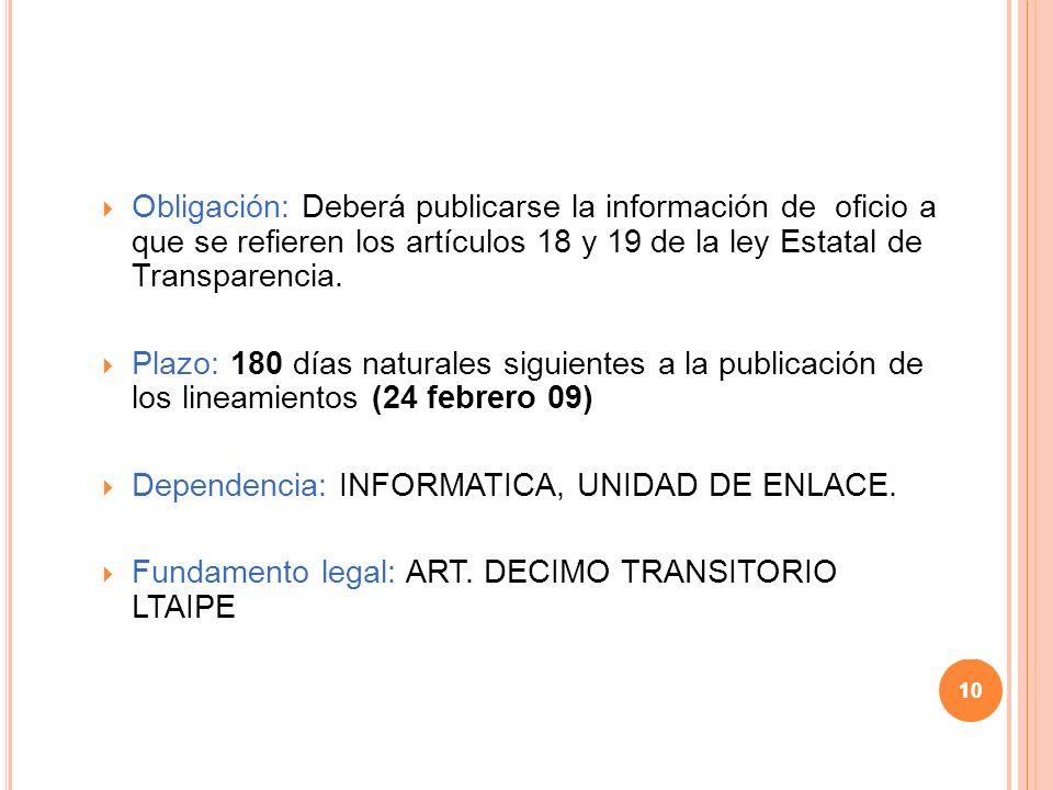10 Obligación: Deberá publicarse la información de oficio a que se refieren los artículos 18 y 19 de la ley Estatal de Transparencia.