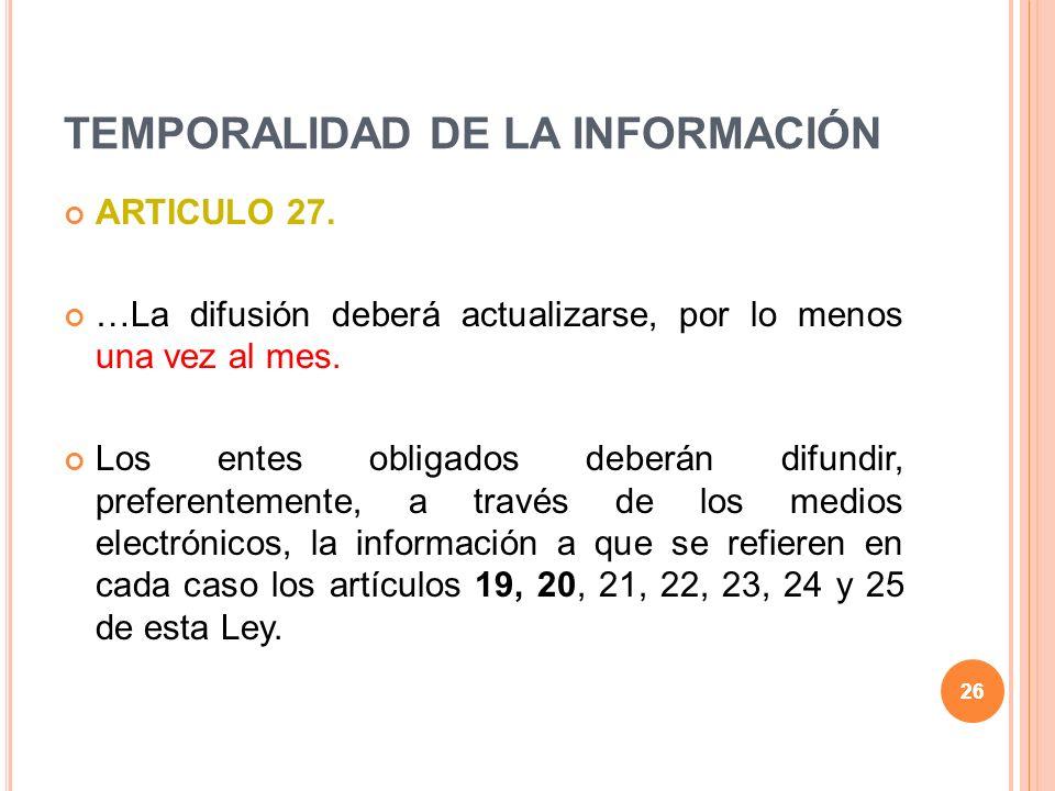 26 TEMPORALIDAD DE LA INFORMACIÓN ARTICULO 27.