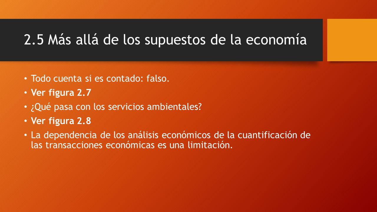 2.5 Más allá de los supuestos de la economía Todo cuenta si es contado: falso.