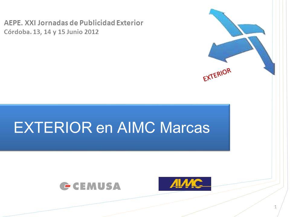 EXTERIOR en AIMC Marcas EXTERIOR AEPE. XXI Jornadas de Publicidad Exterior Córdoba. 13, 14 y 15 Junio 2012 1