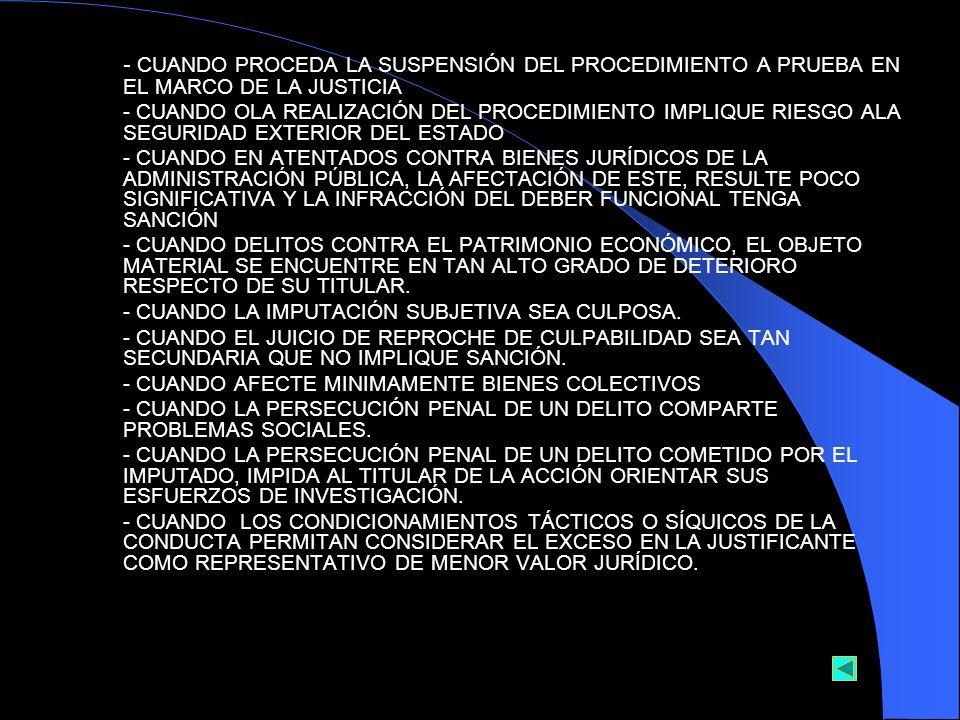 - CUANDO PROCEDA LA SUSPENSIÓN DEL PROCEDIMIENTO A PRUEBA EN EL MARCO DE LA JUSTICIA - CUANDO OLA REALIZACIÓN DEL PROCEDIMIENTO IMPLIQUE RIESGO ALA SE