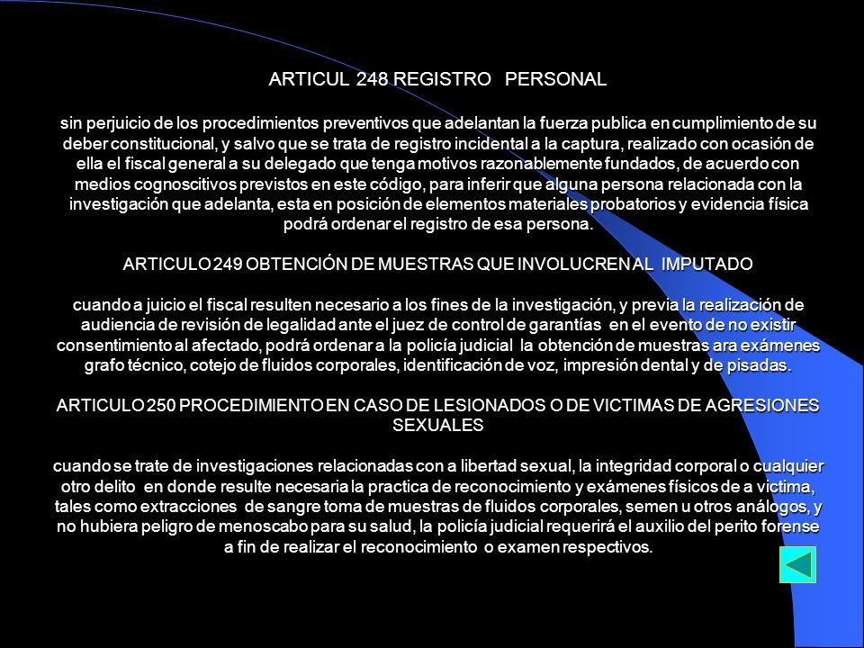 ARTICUL 248 REGISTRO PERSONAL sin perjuicio de los procedimientos preventivos que adelantan la fuerza publica en cumplimiento de su deber constitucion