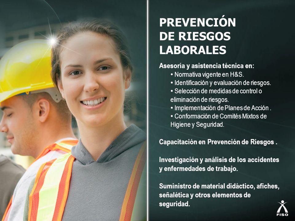PREVENCIÓN DE RIESGOS LABORALES Asesoría y asistencia técnica en: Normativa vigente en H&S. Identificación y evaluación de riesgos. Selección de medid