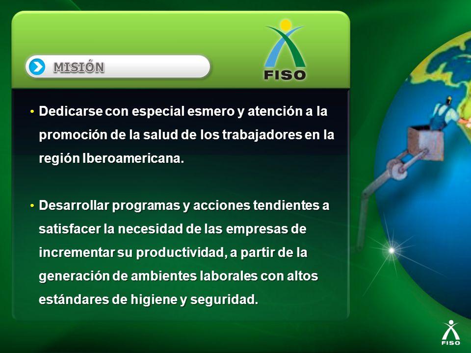 Dedicarse con especial esmero y atención a la promoción de la salud de los trabajadores en la región Iberoamericana. Dedicarse con especial esmero y a